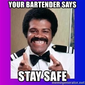 Love Boat Isaac - Your Bartender says Stay Safe