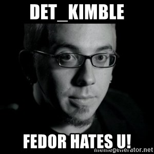 Good Guy Jon Jones - Det_kimble fedor hates u!