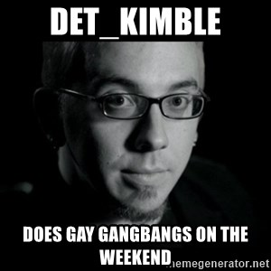 Good Guy Jon Jones - Det_kimble  does gay gangbangs on the weekend