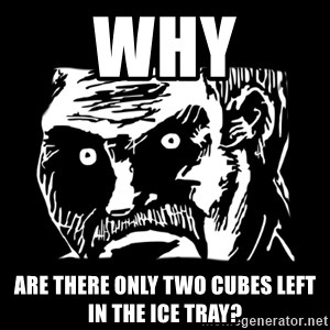 Dark stare - Why Are there only two cubes left in the ice tray?