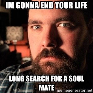 Dating Site Killer - Im gonna end your life long search for a soul mate
