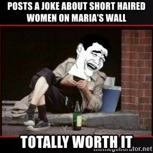 worth it homeless guy yao ming lagh - Posts a joke about short haired women on maria's wall Totally worth it