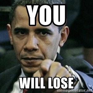 Angry Obama  - You Will Lose
