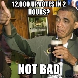 THUMBS UP OBAMA - 12,000 upvotes in 2 hours? Not bad