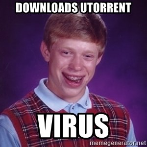 Bad Luck Brian - Downloads utorrent virus