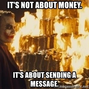 Joker Money - it's not about money. it's about sending a message.