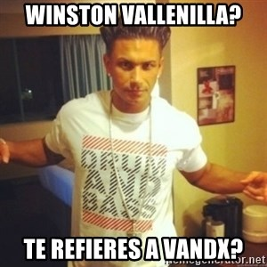 Drum And Bass Guy - winston vallenilla? te refieres a vandx?