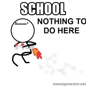 Nothing To Do Here (Draw) - SCHOOl
