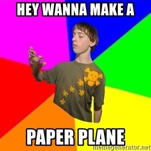 Typical Fingerboarder ! - HEY WANNA MAKE A  PAPER PLANE