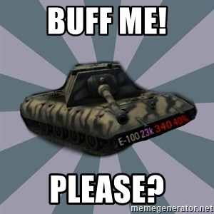 TERRIBLE E-100 DRIVER - Buff me! PLease?