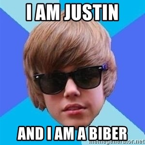 Just Another Justin Bieber - I AM JUSTIN AND I AM A BIBER