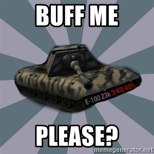 TERRIBLE E-100 DRIVER - Buff ME PLease?