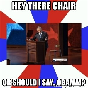Invisible Obama - Hey there chair or should i say.. obama!?