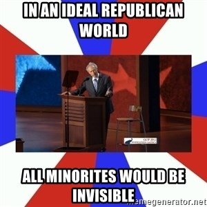 Invisible Obama - In an Ideal Republican world  all minorites would be invisible