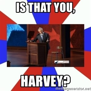 Invisible Obama - IS THAT YOU, HARVEY?