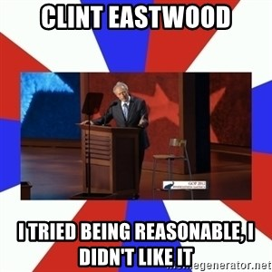 Invisible Obama - Clint eastwood I tried being reasonable, I didn't like it