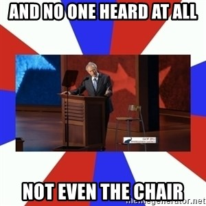 Invisible Obama - AND NO ONE HEARD AT ALL NOT EVEN THE CHAIR