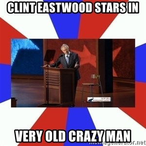 Invisible Obama - CLINT EASTWOOD STARS IN VERy OLD CRAZY MAN