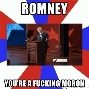 Invisible Obama - ROMNEY yOU'RE A FUCKING MORON
