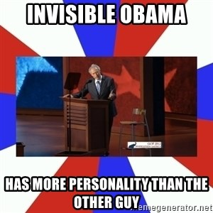 Invisible Obama - Invisible Obama  Has More personality than the other guy