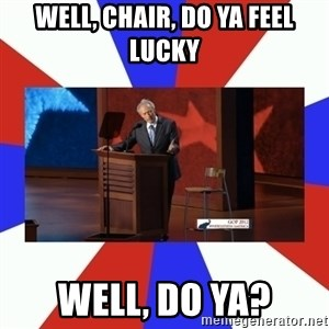 Invisible Obama - WEll, Chair, Do ya feel lucky Well, do ya?