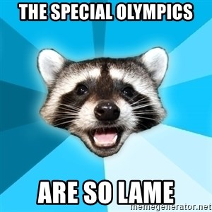 Lame Pun Coon - the special olympics are so lame
