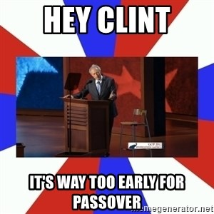 Invisible Obama - Hey ClinT It's way too early for passover