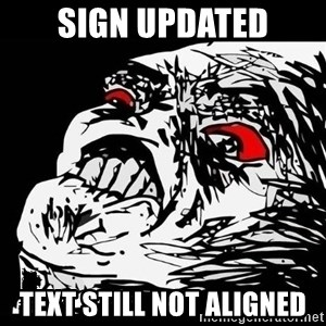 Rage Face - sign updated text still not aligned