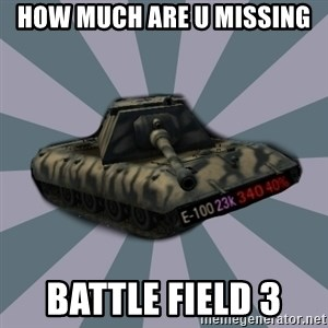 TERRIBLE E-100 DRIVER - HOW MUCH ARE U MISSING BATTLE FIELD 3