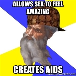 Scumbag God - allows sex to feel amazing creates aids
