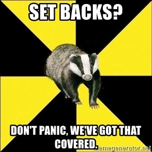PuffBadger - set backs? Don't panic, we've got that covered.