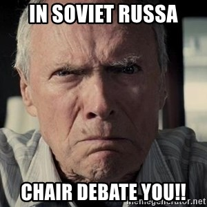 Racist Clint Eastwood - iN SOVIET RUSSA cHAIR DEBATE YOU!!