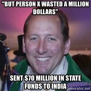 """Pirate Textor - """"BUT PERSON X WASTED A MILLION DOLLARS"""" SENT $70 million in state funds to india"""