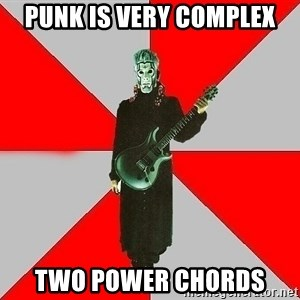 Nu-Metal Guitarist  - punk is very complex two power chords