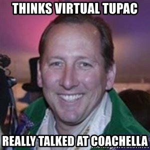 Pirate Textor - Thinks Virtual Tupac really talked at coachella