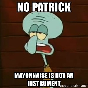 Squidward The Music Expert - NO Patrick mayonnaise is not an instrument