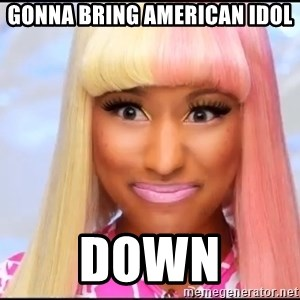 NICKI MINAJ - Gonna bring AMERICAN IDOL Down