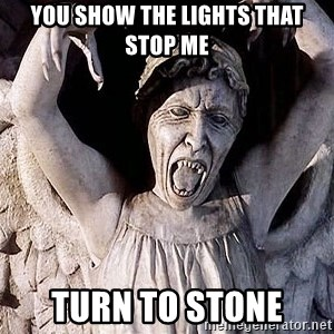 Weeping angel meme - You show the lights that stop me Turn to stone