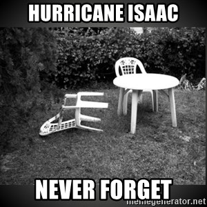 Chair Blown Over - HURRICANE ISAAC NEVER FORGET