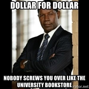 Allstate Guy - Dollar for dollar Nobody screws you over like the university bookstore