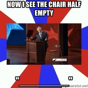 "Invisible Obama - now i see the chair half empty ""_________"""