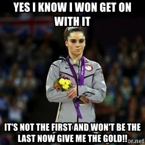 Unimpressed McKayla Maroney - YES I KNOW I WON GET ON WITH IT IT'S NOT THE FIRST AND WON'T BE THE LAST NOW GIVE ME THE GOLD!!