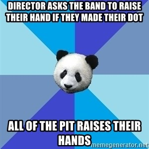 Pit Panda - Director asks the band to raise their hand if they made their dot All of the pit raises their hands