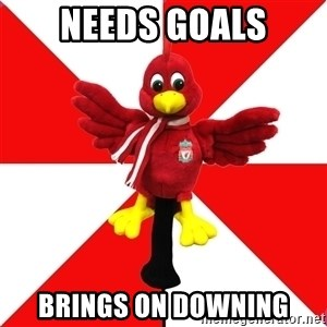 Liverpool Problems - Needs goals brings on downing