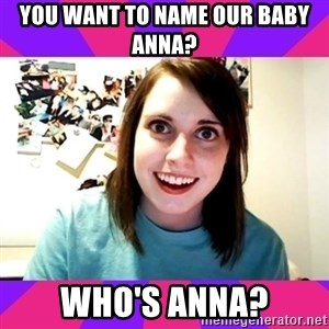 Possessive Girlfriend - You want to name Our Baby ANNA? Who'S ANNA?