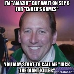"Pirate Textor - I'm ""amazin'"" but wait on sep 6 for ""ender's games"" you may start to call me ""jack the giant killer"""