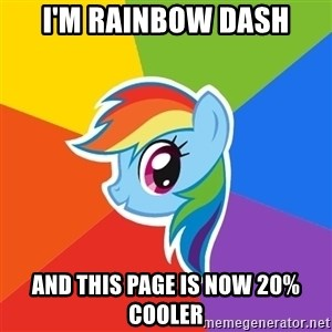 Rainbow Dash - i'm rainbow dash and this page is now 20% cooler