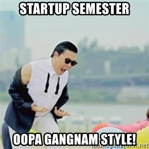 Gangnam Style - Startup Semester oopa Gangnam style!