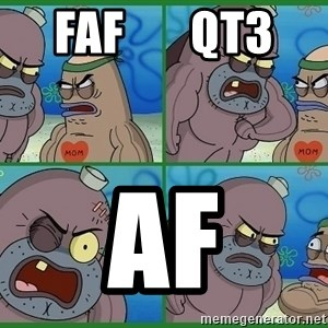 How tough are you - faf       qt3 af