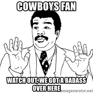 AY SI - Cowboys fan watch out, we got a badass over here